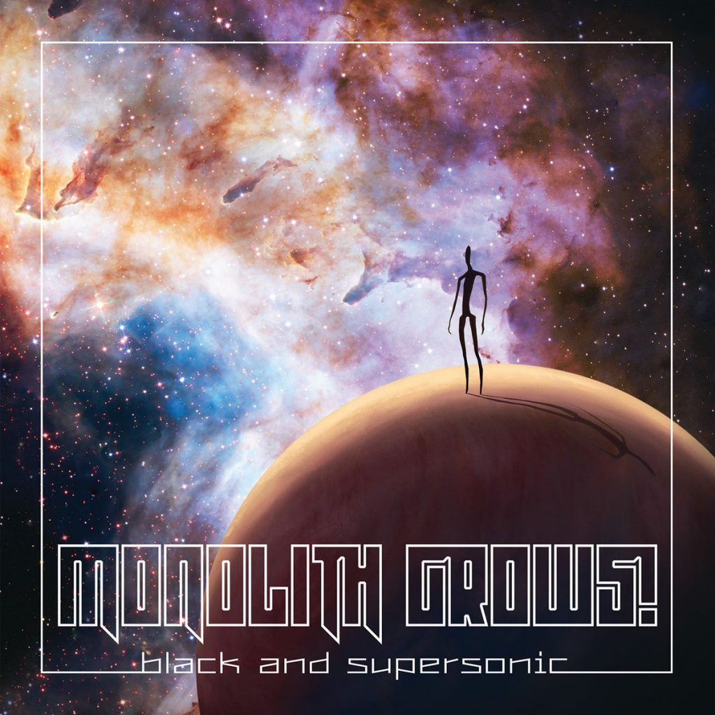 MONOLITH GROWS! - Black And Supersonic
