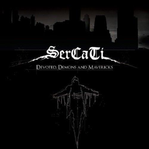 SERCATI - Devoted, Demons And Mavericks
