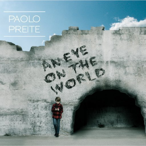 PAOLO PREITE - An Eye On The World