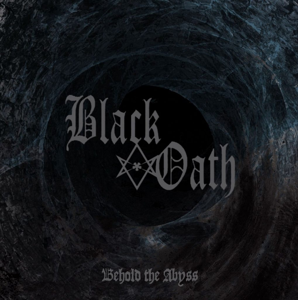 BLACK OATH - Behold The Abyss