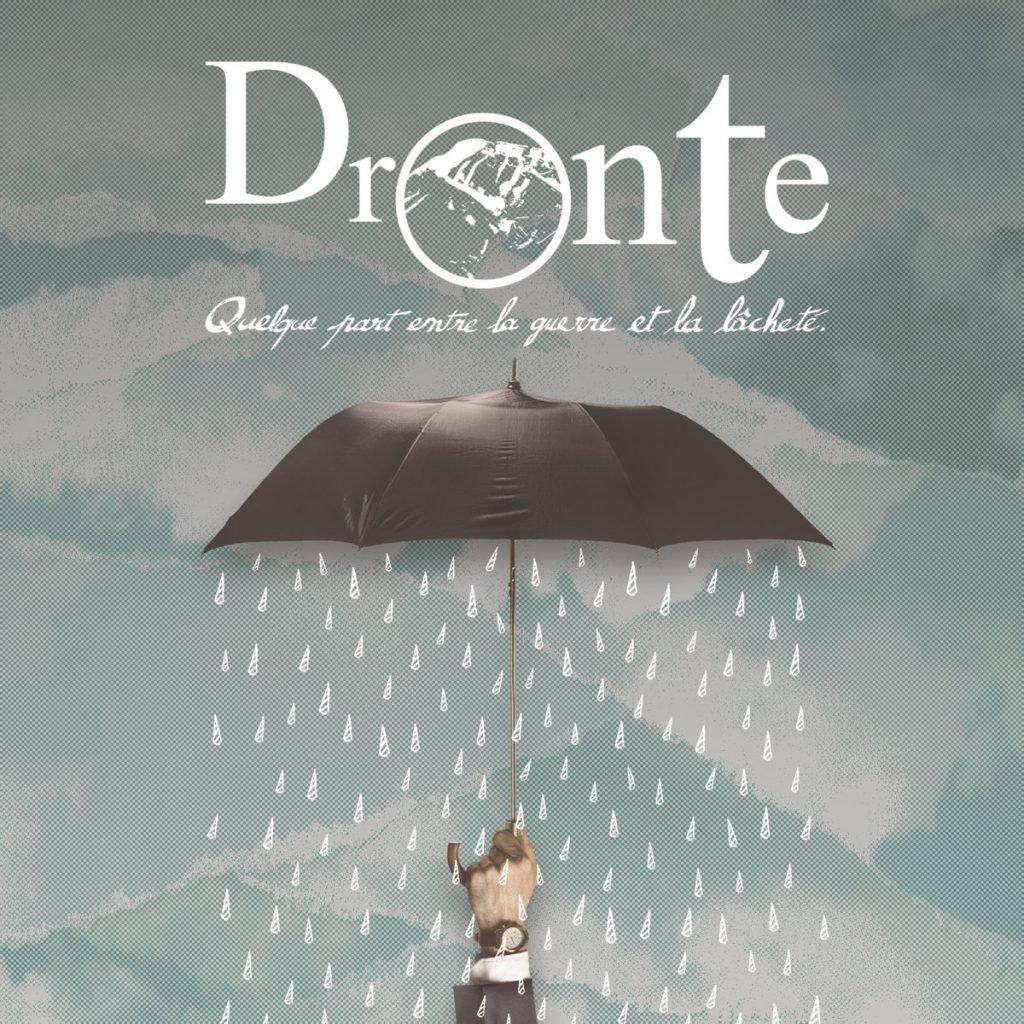 DRONTE - Quelque Part Entre La Guerre Et La Lâcheté.