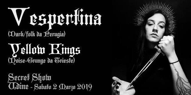 VESPERTINA + Yellow Kings (02/03/2019 @ Udine)