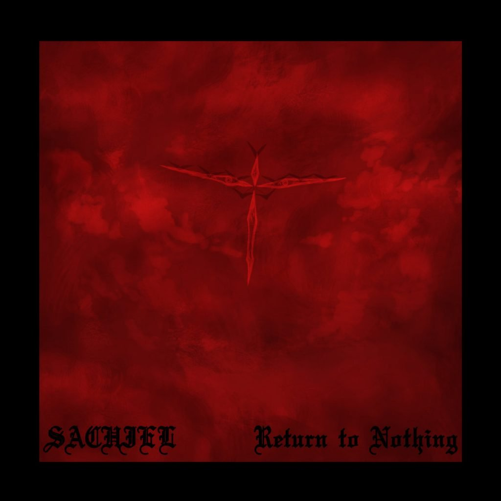 SACHIEL - Return To Nothing
