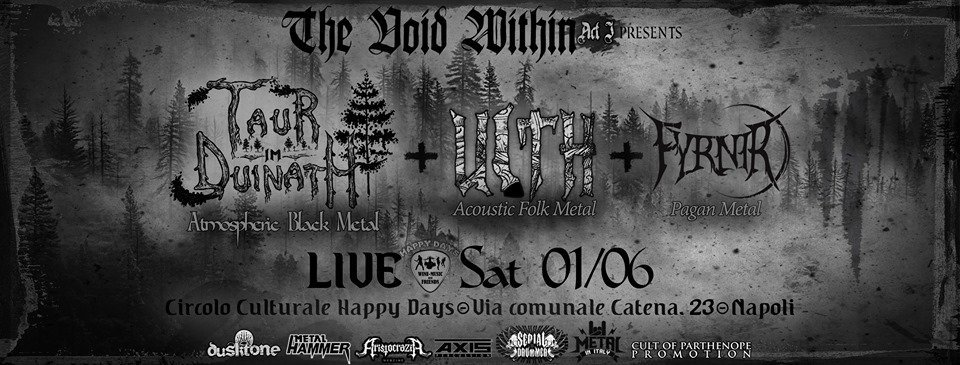 THE VOID WITHIN - ACT I // Taur-Im-Duinath + Ulth + Fyrnir (01/06/2019 @ Circolo Culturale Happy Days, Pianura)