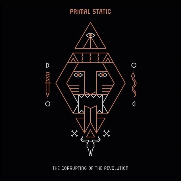PRIMAL STATIC - The Corrupting Of The Revolution