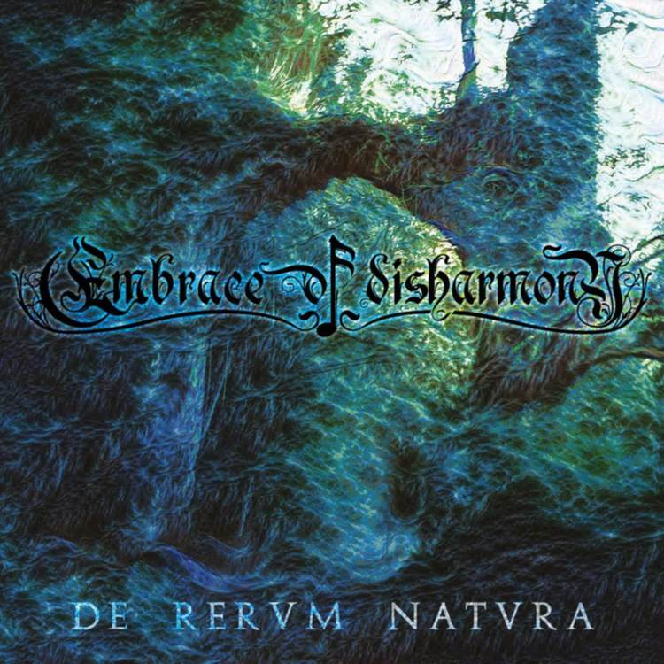 EMBRACE OF DISHARMONY - De Rervm Natvra
