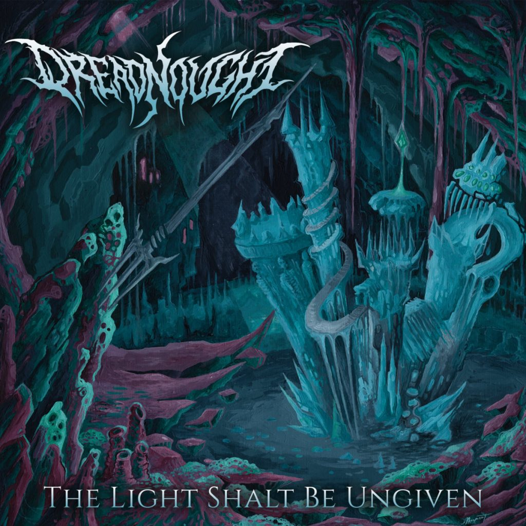 DREADNOUGHT - The Light Shalt Be Ungiven