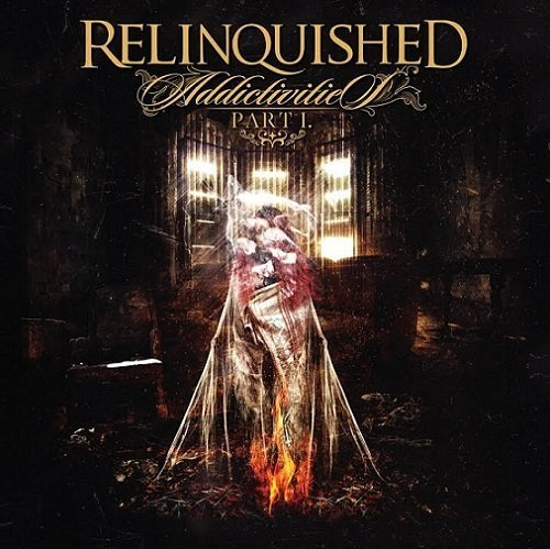 RELINQUISHED - Addictivities (Part 1)