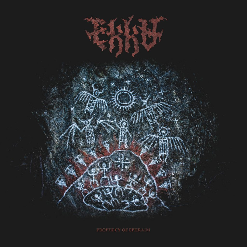 EKKU - Prophecy Of Ephraim