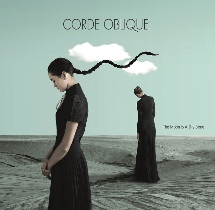 CORDE OBLIQUE - The Moon Is A Dry Bone