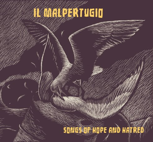 IL MALPERTUGIO - Songs Of Hope And Hatred
