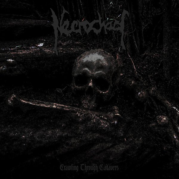 NECROCHAOS - Crawling Through Cadavers