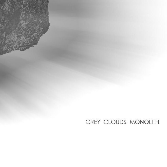 GREY CLOUDS MONOLITH - Grey Clouds Monolith