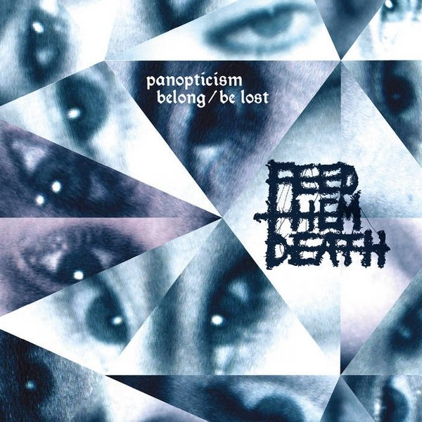 FEED THEM DEATH - Panopticism: Belong / Be Lost