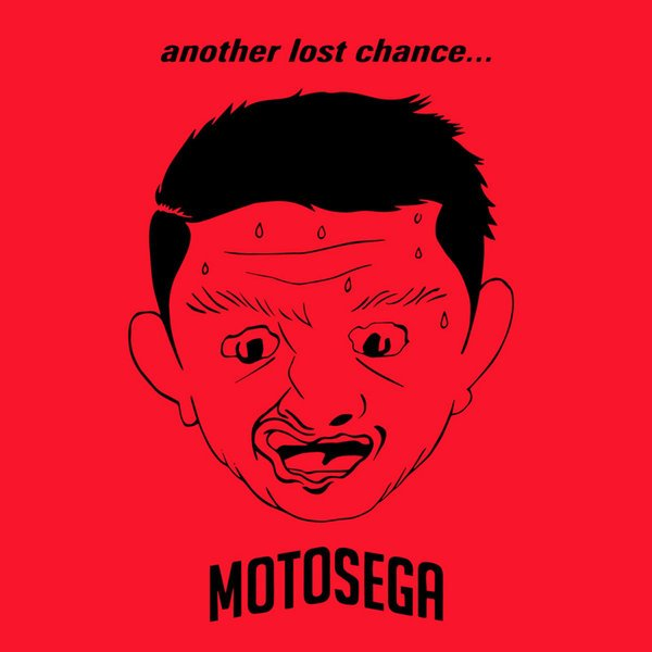 MOTOSEGA - Another Lost Chance... To Shut Your Mouth