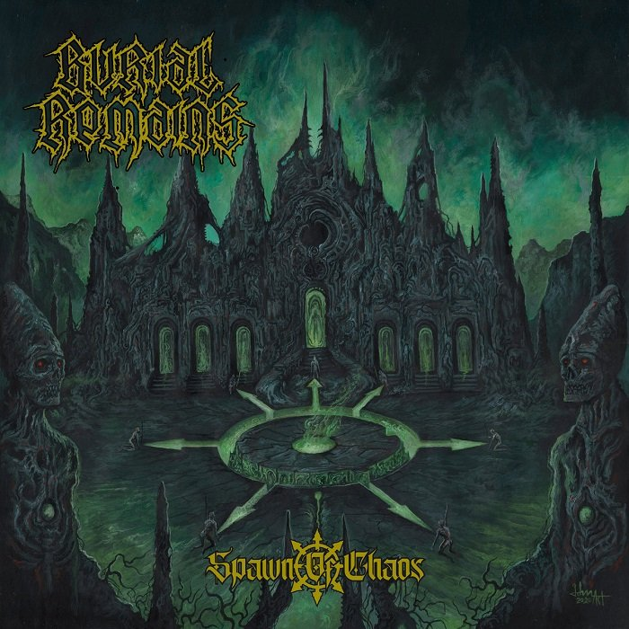 BURIAL REMAINS - Spawn Of Chaos