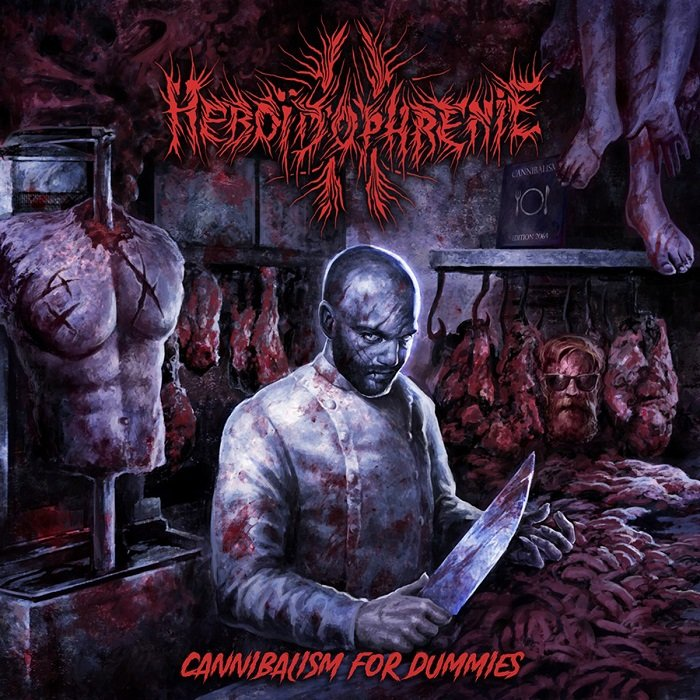 HEBOÏDOPHRENIE - Cannibalism For Dummies