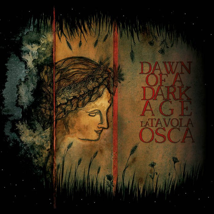 DAWN OF A DARK AGE - La Tavola Osca