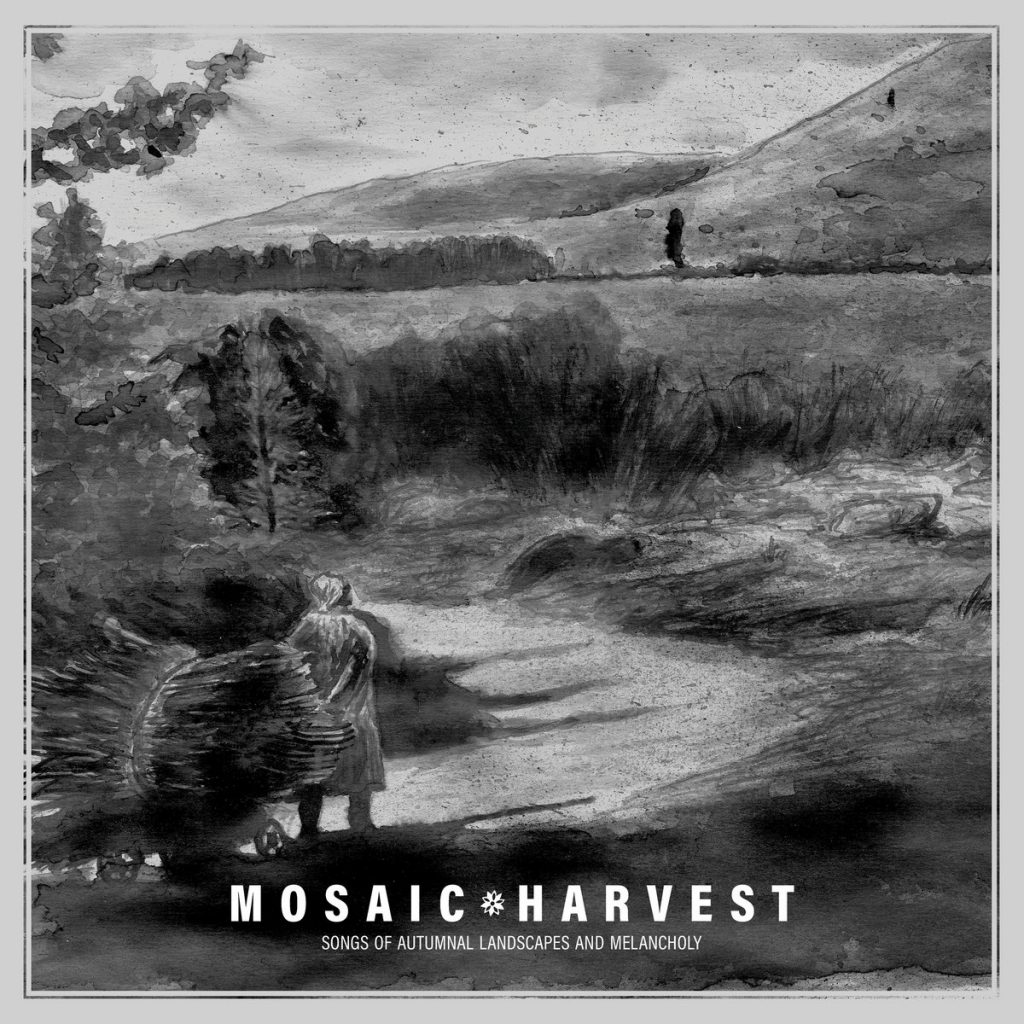 MOSAIC - Harvest: Songs Of Autumnal Landscapes And Melancholy