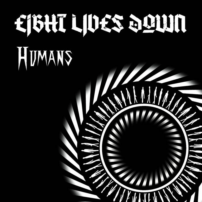 EIGHT LIVES DOWN - Humans