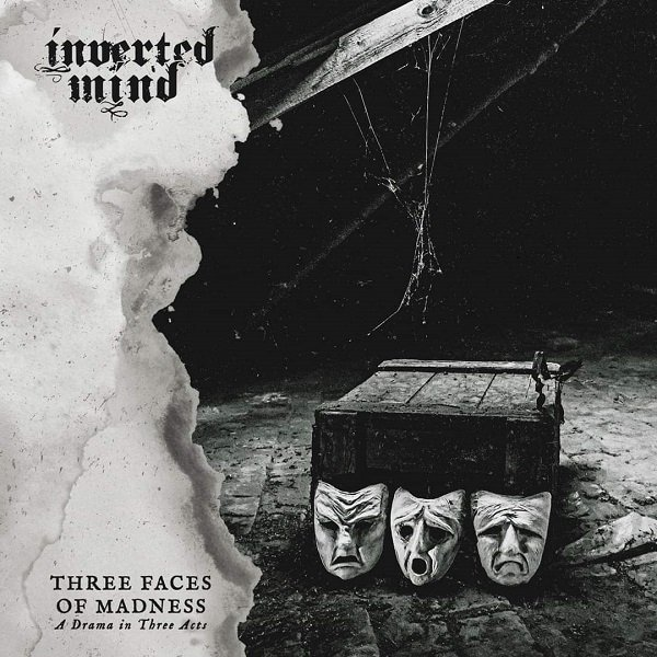 INVERTED MIND - Three Faces Of Madness (A Drama In Three Acts)