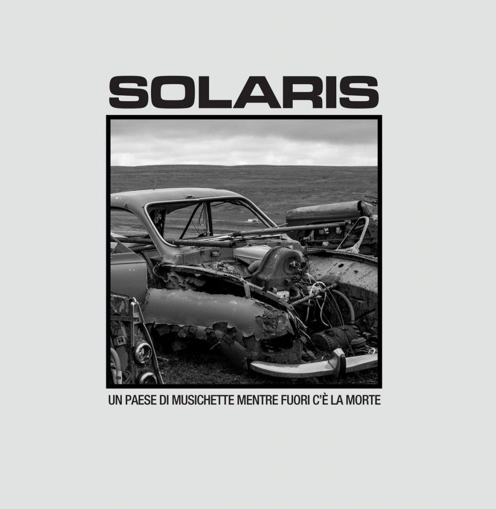 SOLARIS - Un Paese Di Musichette Mentre Fuori C'è La Morte