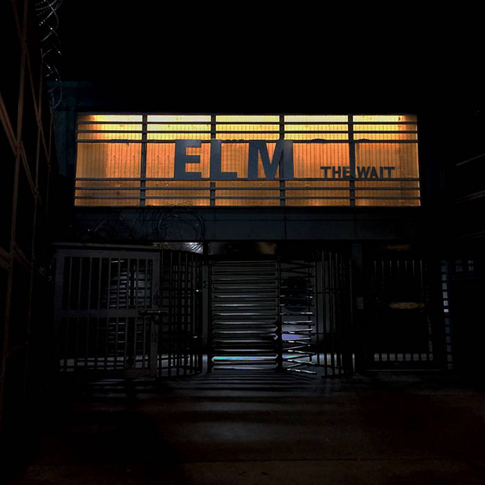 ELM - The Wait
