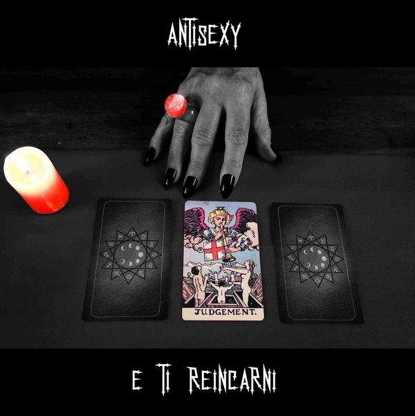 ANTISEXY - E Ti Reincarni