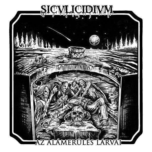 SICULICIDIUM - Az Alámerülés Lárvái