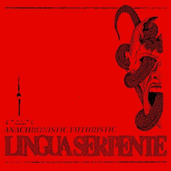 LINGUASERPENTE - Anachronistic Futuristic